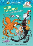 Dr. Seuss Wish for a Fish All about Sea Creatures Hardcover